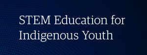 STEM Education for Indigenous Youth in Canada webinar